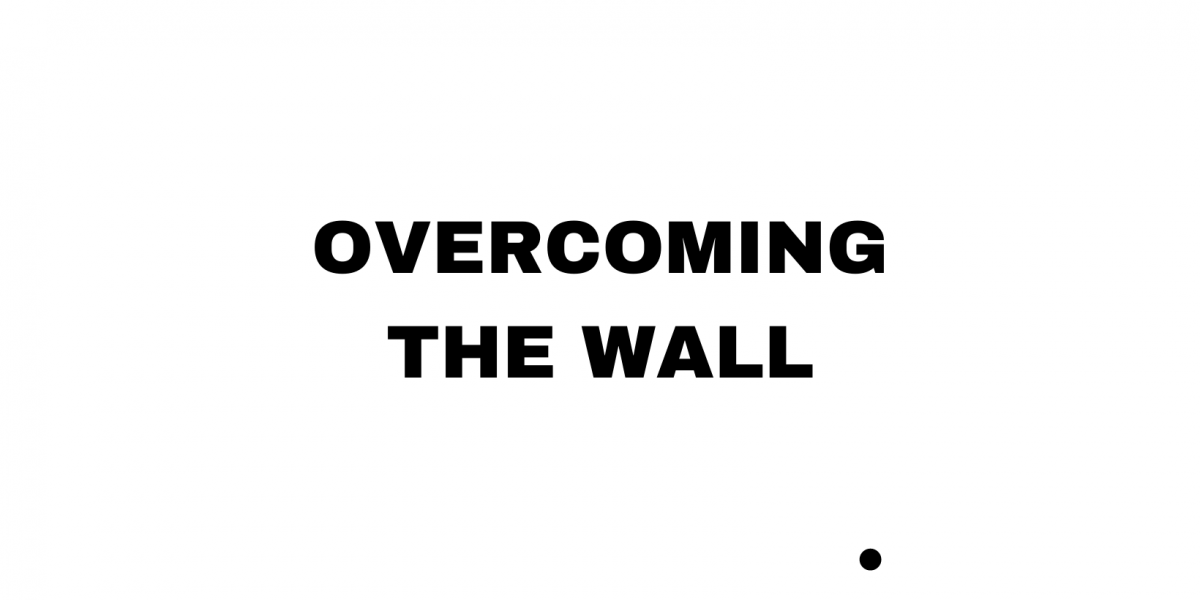 Overcoming the Wall