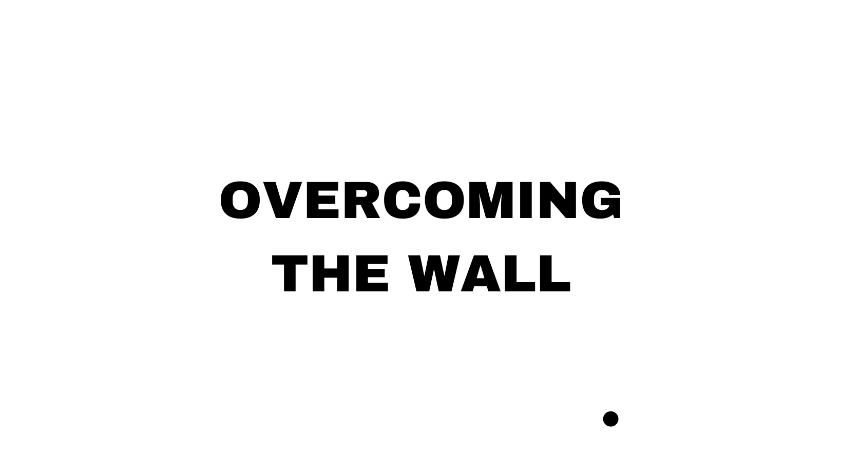 Designer Overcoming the Wall
